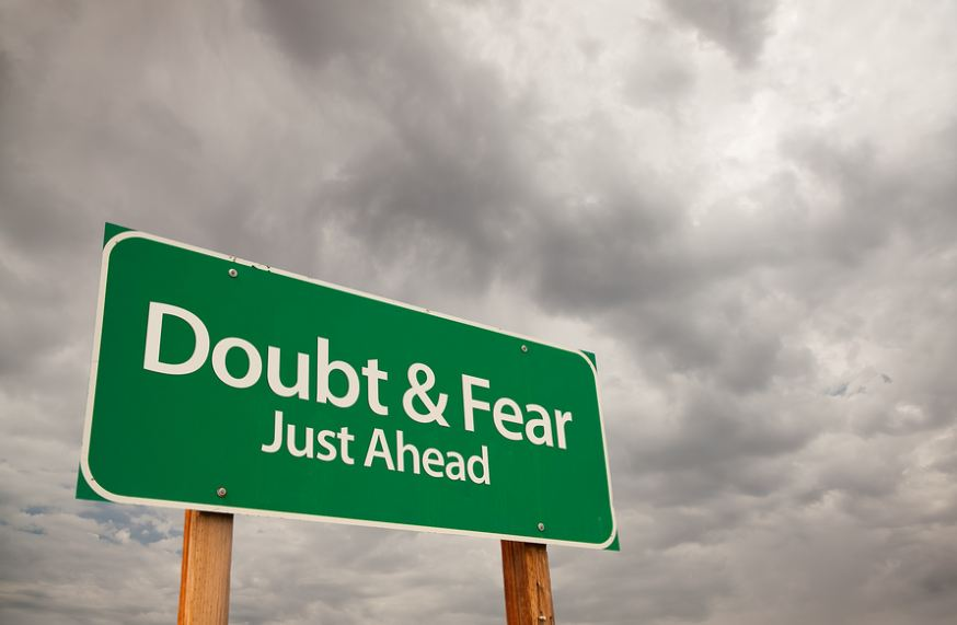 doubt and fear ahead