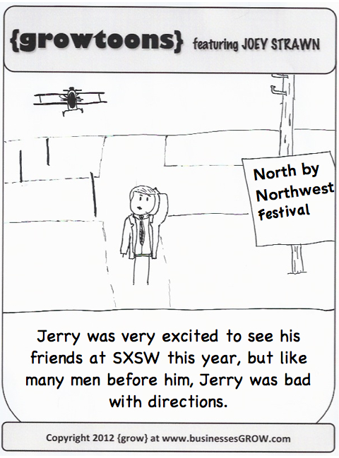 North by Northwest. A {growtoon}.