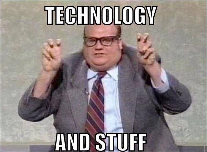 #technologyandstuff
