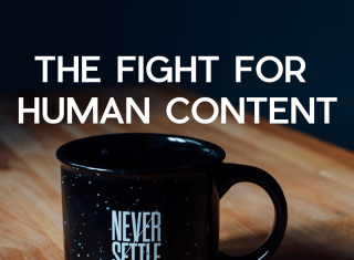 The Fight For Human Content