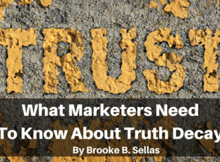 What Marketers Need to Know About Truth Decay