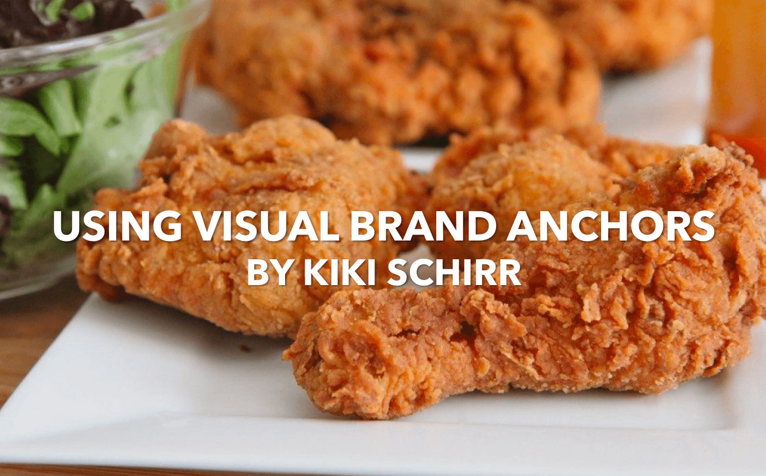 The Power of Fried Chicken: Using Visual Brand Anchors