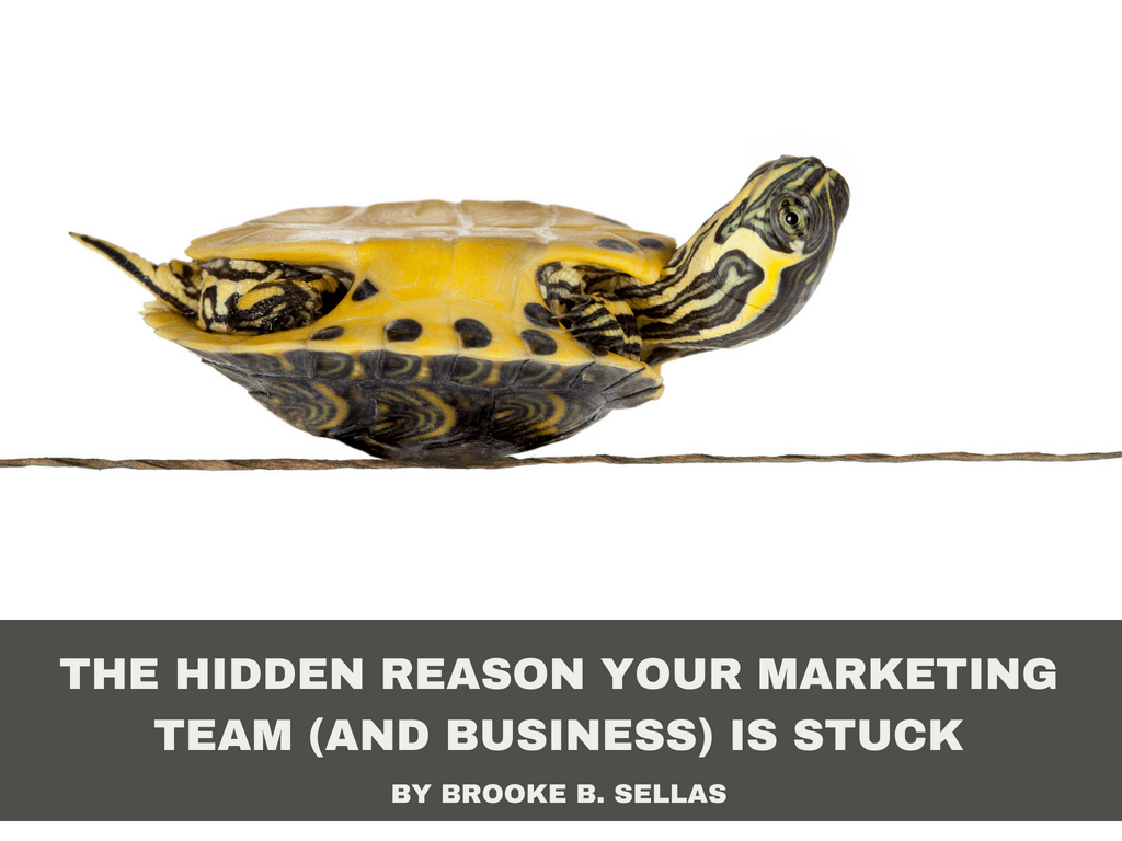 The Hidden Reason Your Marketing Team (And Business) is Stuck