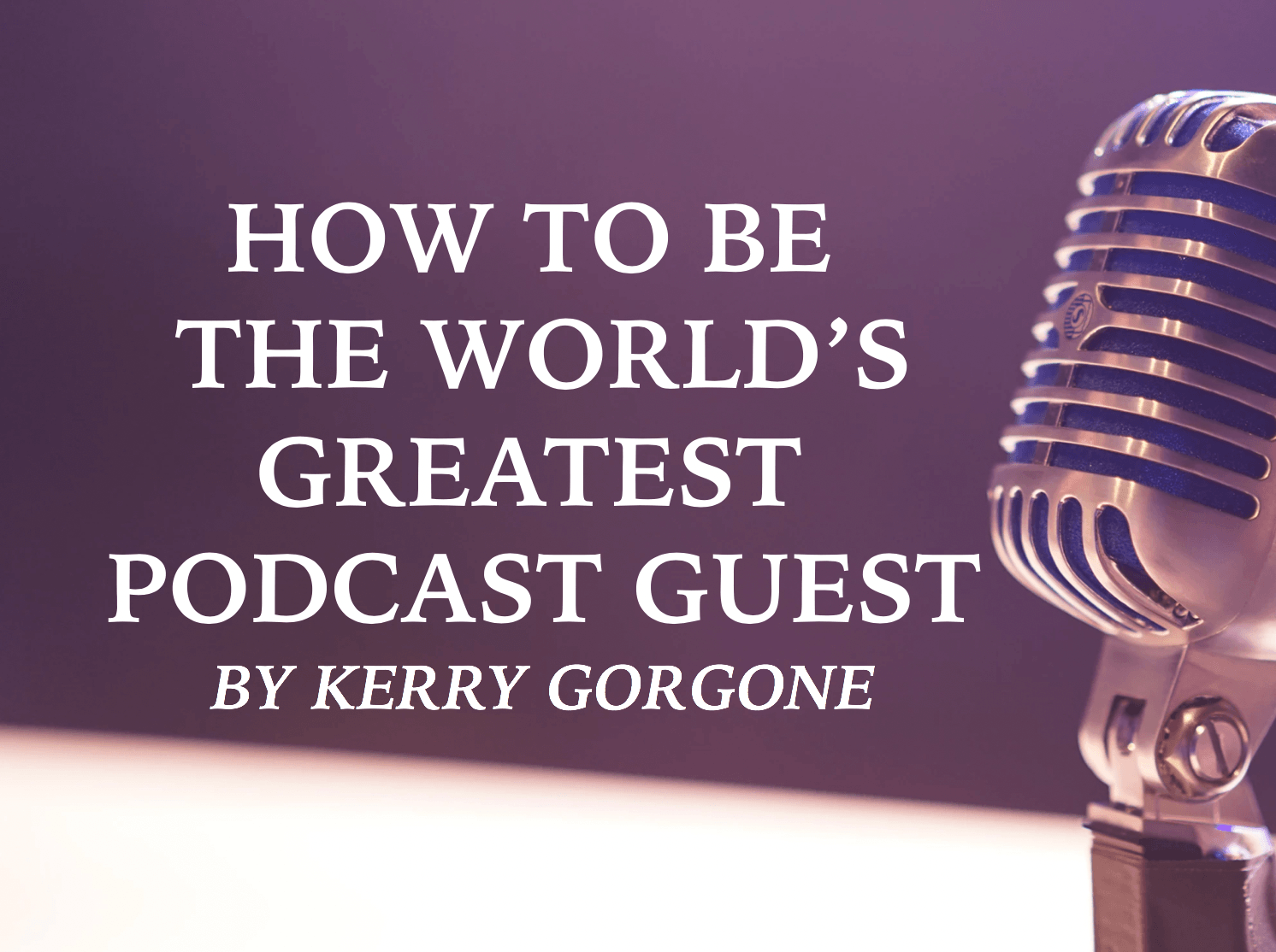 How to be the world's greatest podcast guest | Schaefer Marketing Solutions: We Help Businesses {grow}